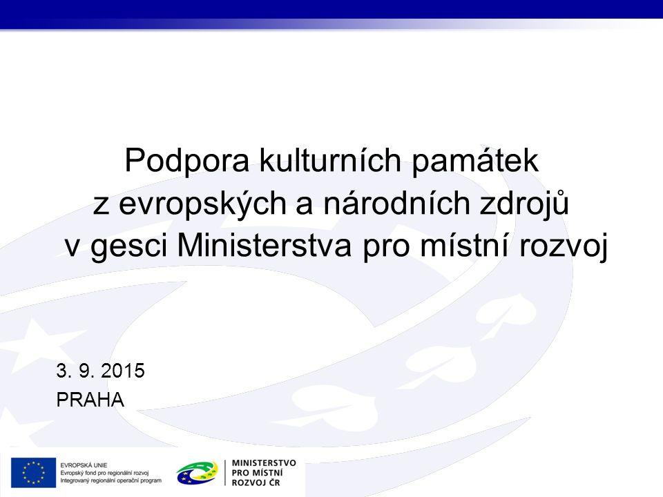 Podpora kulturních památek z evropských a národních zdrojů v gesci Ministerstva pro místní rozvoj