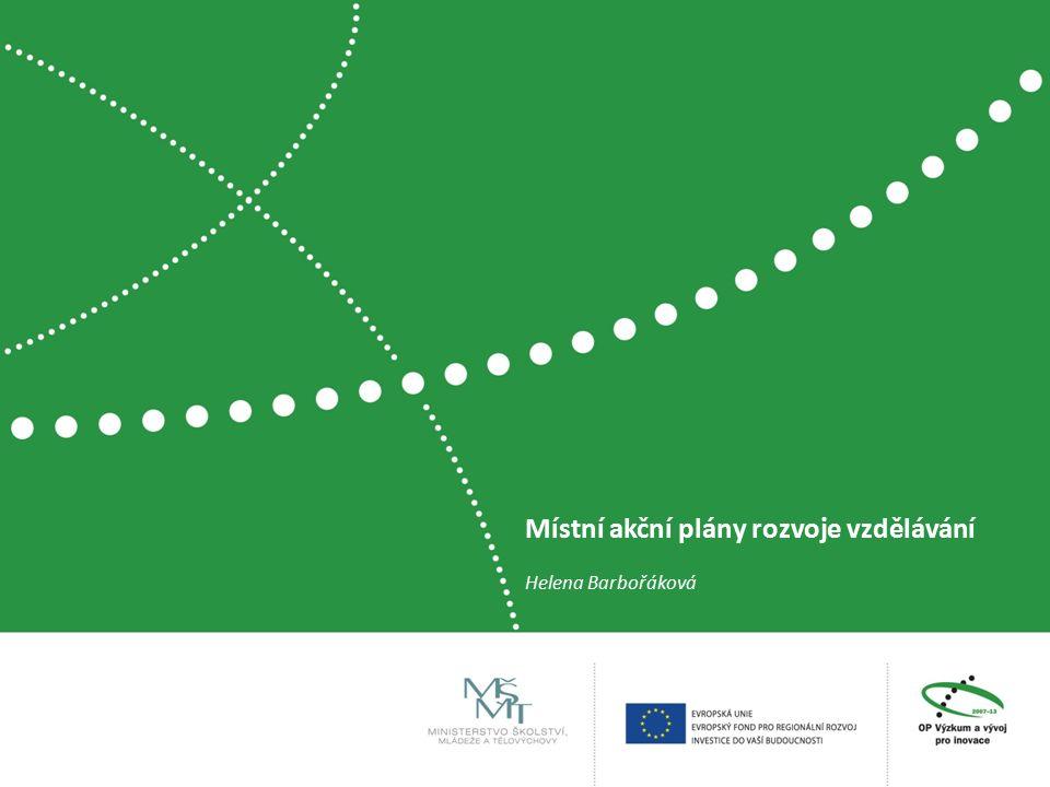 Místní akční plány rozvoje vzdělávání Helena Barbořáková