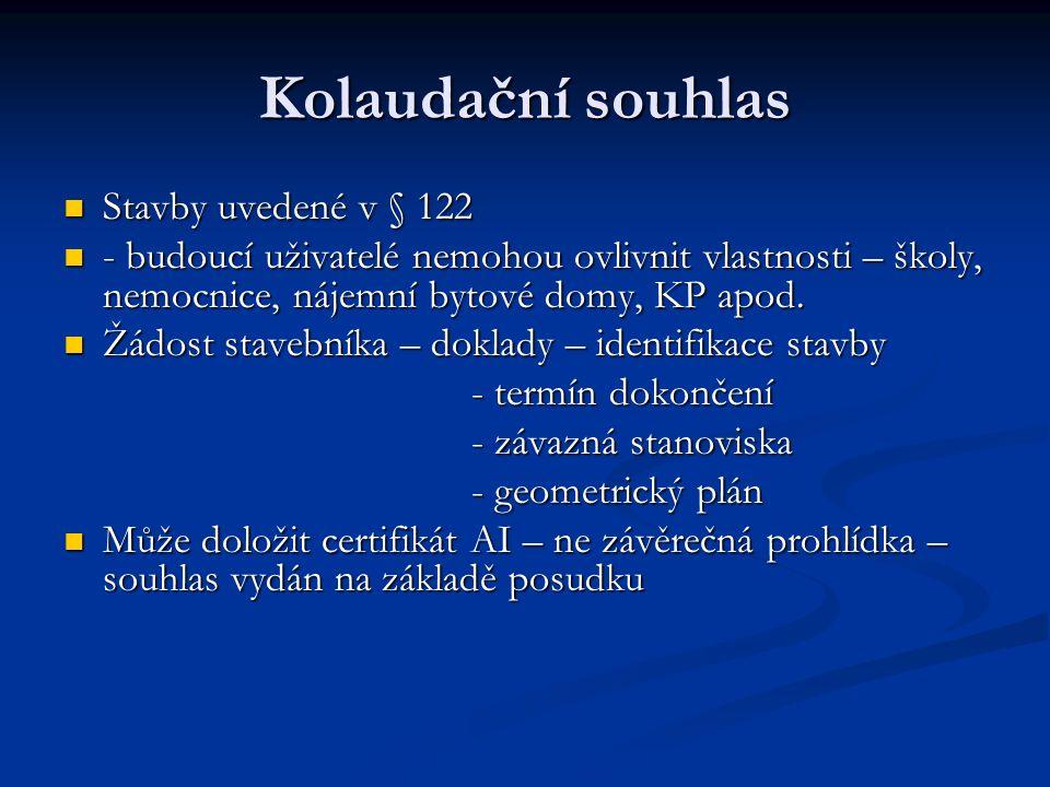 Kolaudační souhlas Stavby uvedené v § 122