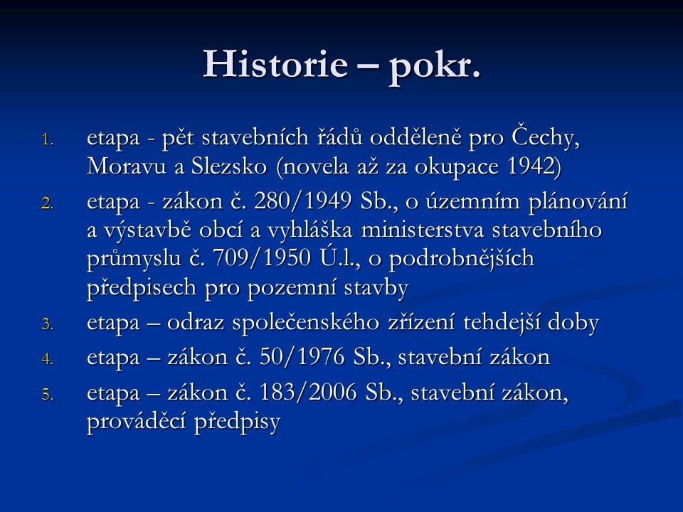 Historie – pokr. etapa - pět stavebních řádů odděleně pro Čechy, Moravu a Slezsko (novela až za okupace 1942)