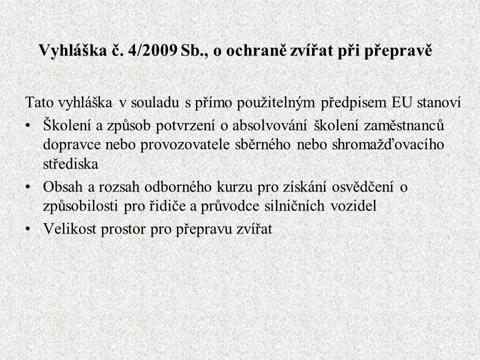 Vyhláška č. 4/2009 Sb., o ochraně zvířat při přepravě