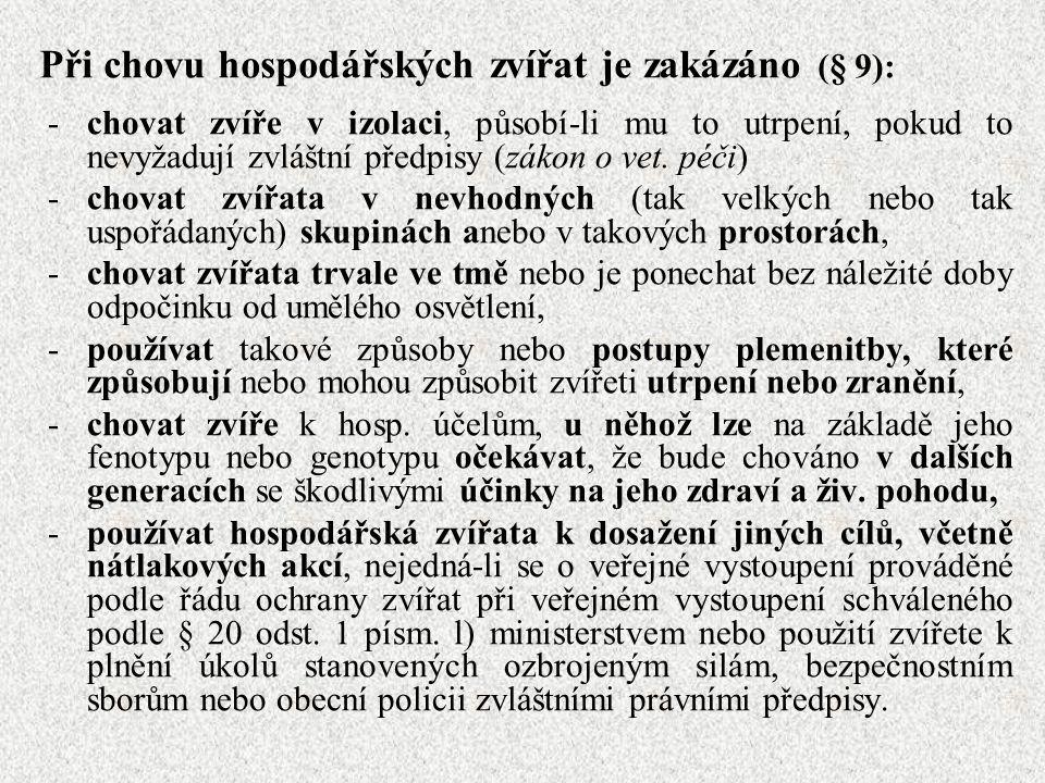 Při chovu hospodářských zvířat je zakázáno (§ 9):