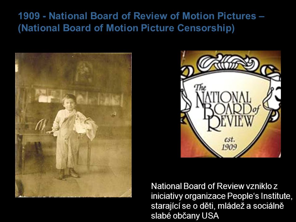 1909 - National Board of Review of Motion Pictures – (National Board of Motion Picture Censorship)