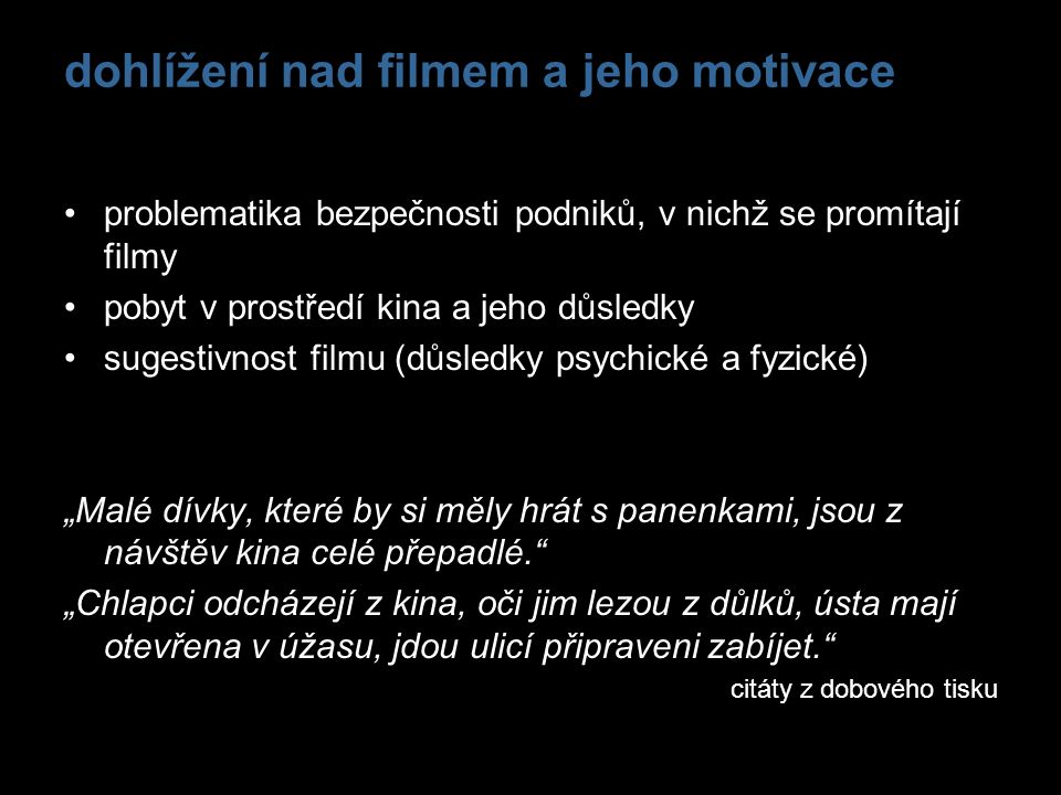 dohlížení nad filmem a jeho motivace