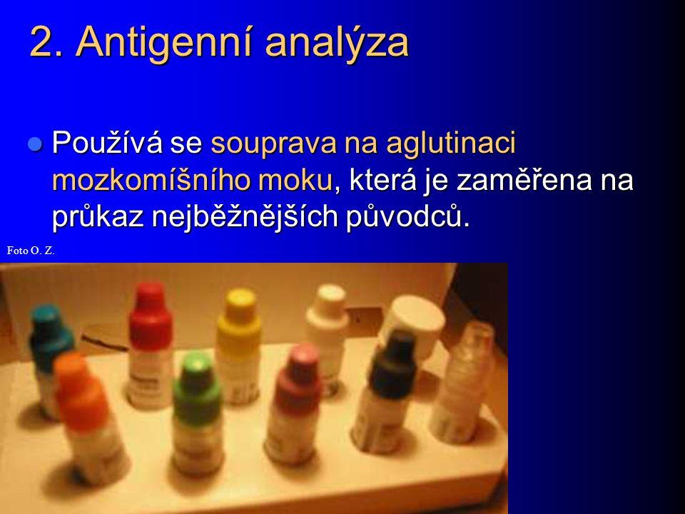 2. Antigenní analýza Používá se souprava na aglutinaci mozkomíšního moku, která je zaměřena na průkaz nejběžnějších původců.