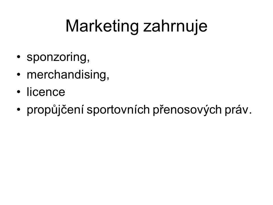Marketing zahrnuje sponzoring, merchandising, licence