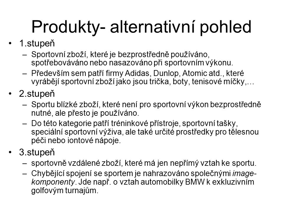 Produkty- alternativní pohled