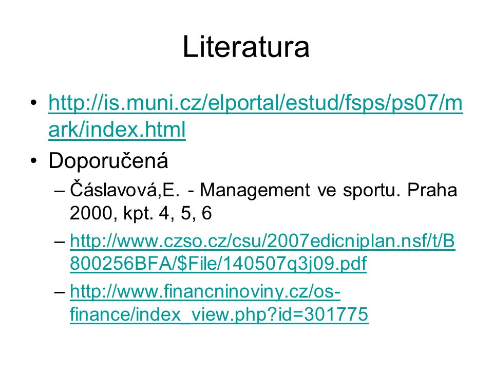 Literatura http://is.muni.cz/elportal/estud/fsps/ps07/mark/index.html
