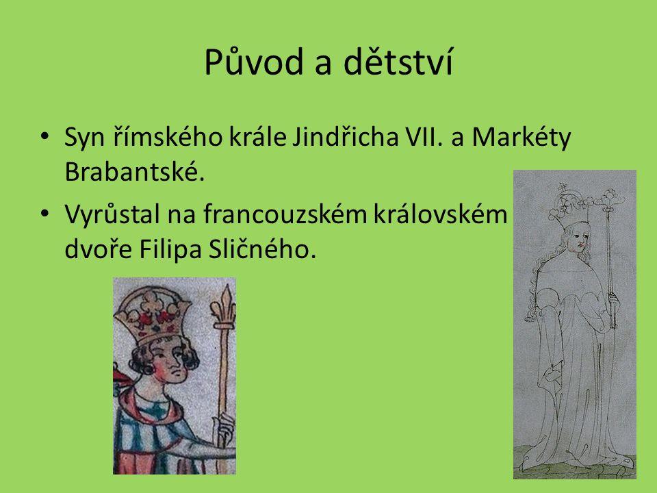 Původ a dětství Syn římského krále Jindřicha VII. a Markéty Brabantské.