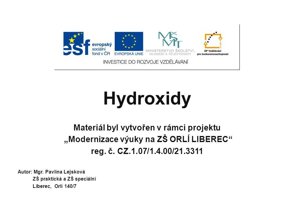 Hydroxidy Materiál byl vytvořen v rámci projektu