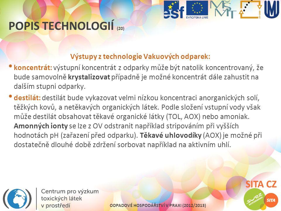 Výstupy z technologie Vakuových odparek: