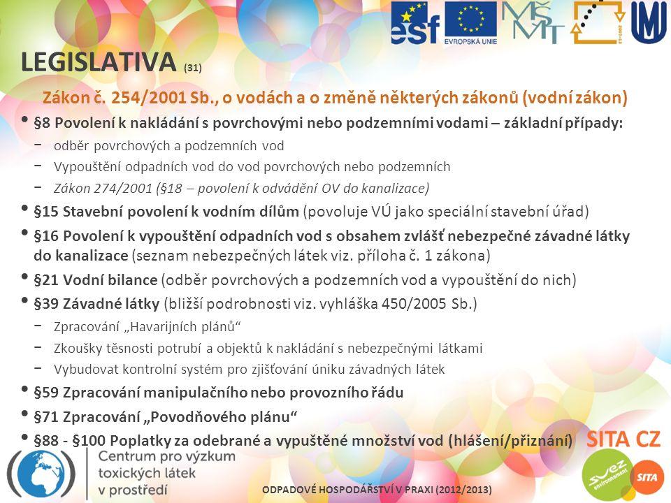 Legislativa (31) Zákon č. 254/2001 Sb., o vodách a o změně některých zákonů (vodní zákon)