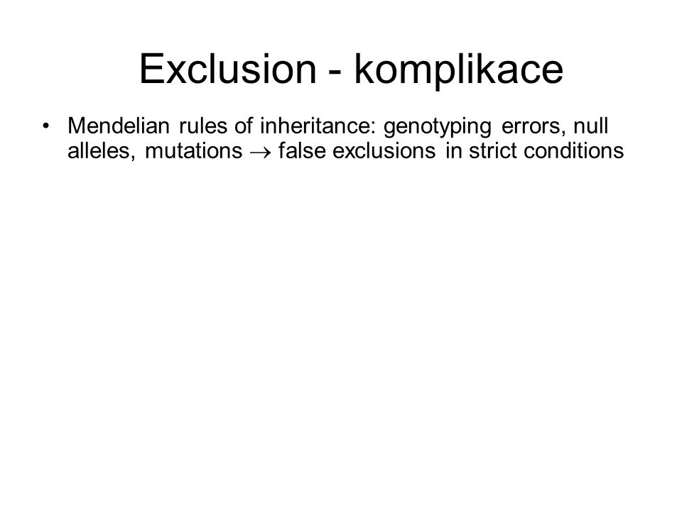 Exclusion - komplikace