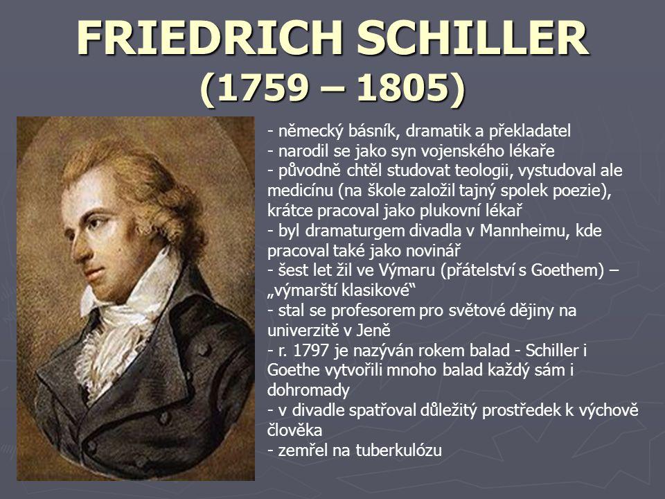 FRIEDRICH SCHILLER (1759 – 1805)