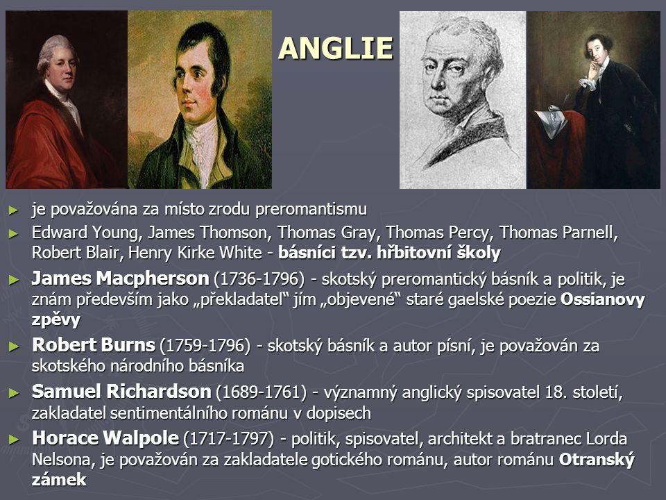 ANGLIE je považována za místo zrodu preromantismu.