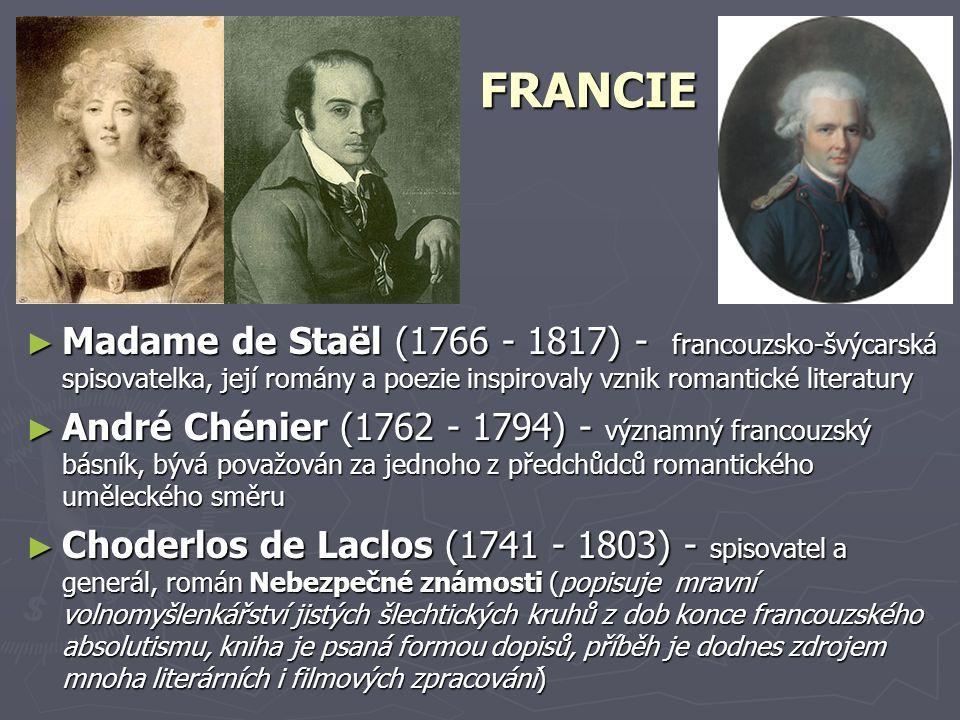 FRANCIE Madame de Staël (1766 - 1817) - francouzsko-švýcarská spisovatelka, její romány a poezie inspirovaly vznik romantické literatury.