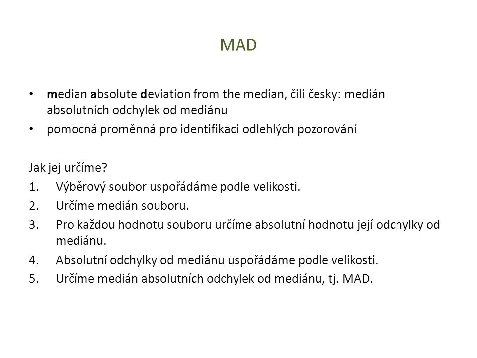 MAD median absolute deviation from the median, čili česky: medián absolutních odchylek od mediánu.