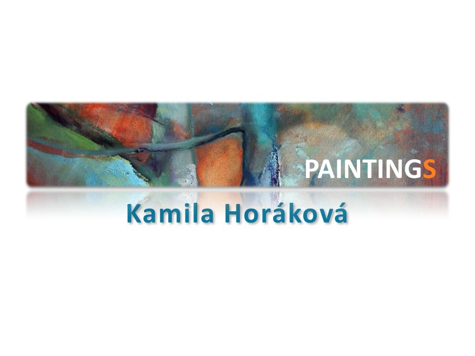 PAINTINGS Kamila Horáková