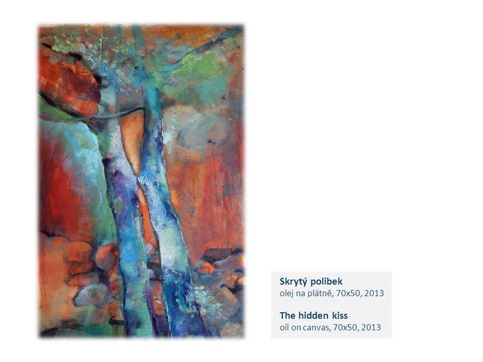 Skrytý polibek olej na plátně, 70x50, 2013