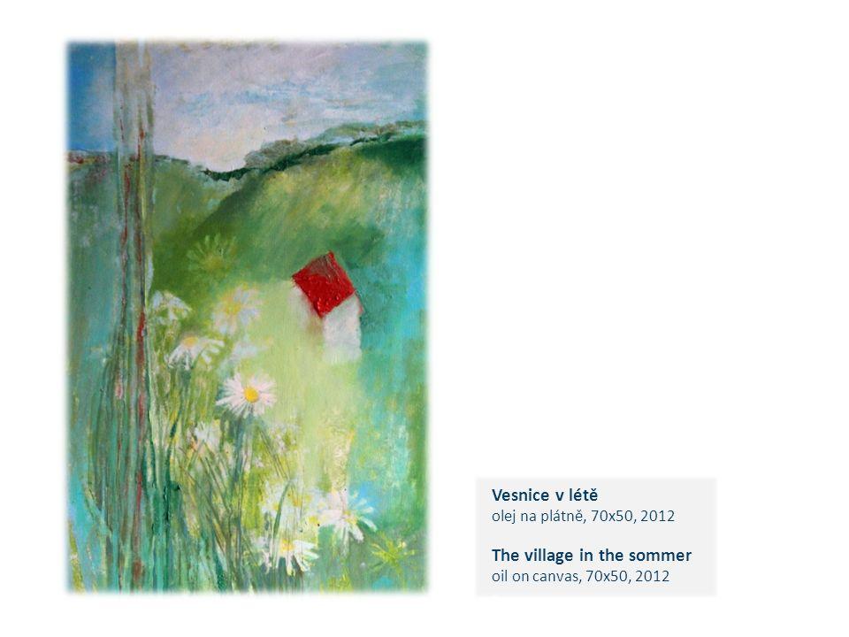 Vesnice v létě olej na plátně, 70x50, 2012