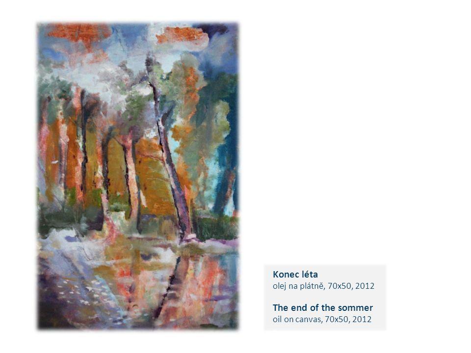 Konec léta olej na plátně, 70x50, 2012