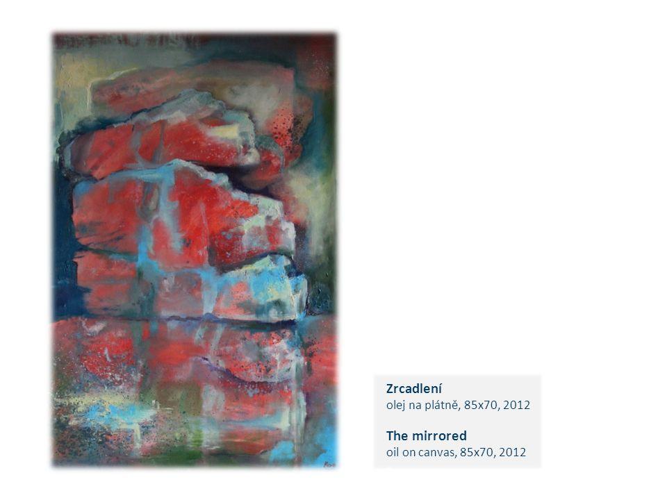 Zrcadlení olej na plátně, 85x70, 2012