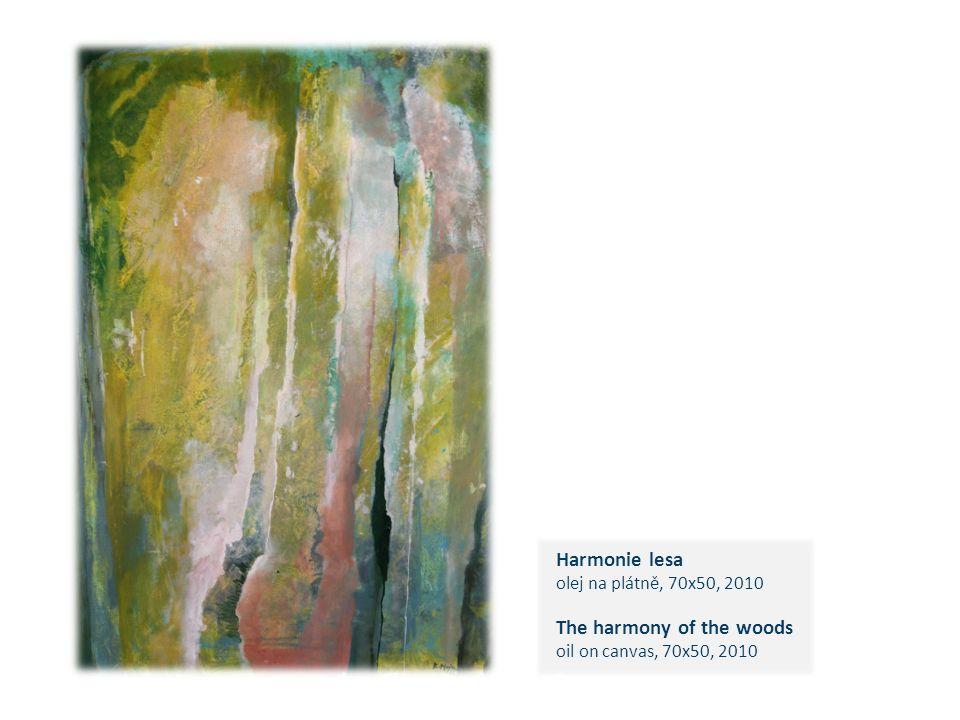 Harmonie lesa olej na plátně, 70x50, 2010