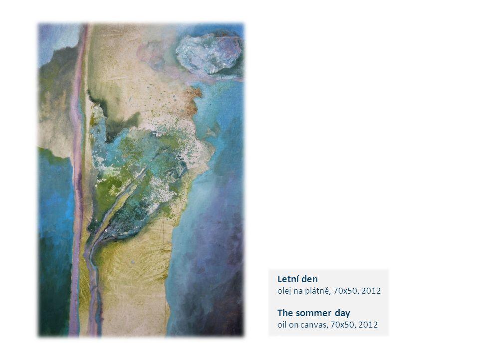Letní den olej na plátně, 70x50, 2012