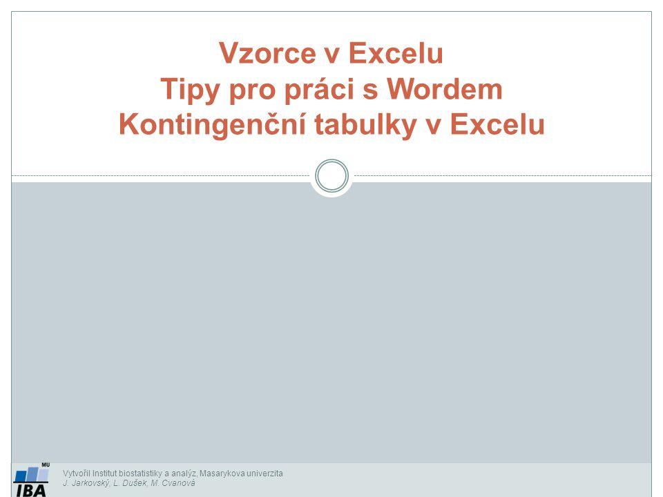Vzorce v Excelu Tipy pro práci s Wordem Kontingenční tabulky v Excelu