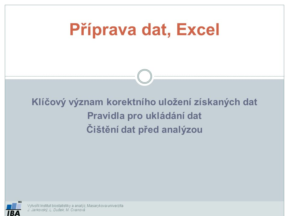 Příprava dat, Excel Klíčový význam korektního uložení získaných dat