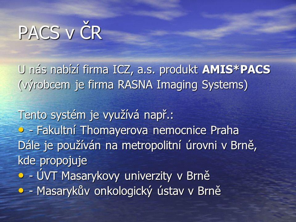 PACS v ČR U nás nabízí firma ICZ, a.s. produkt AMIS*PACS
