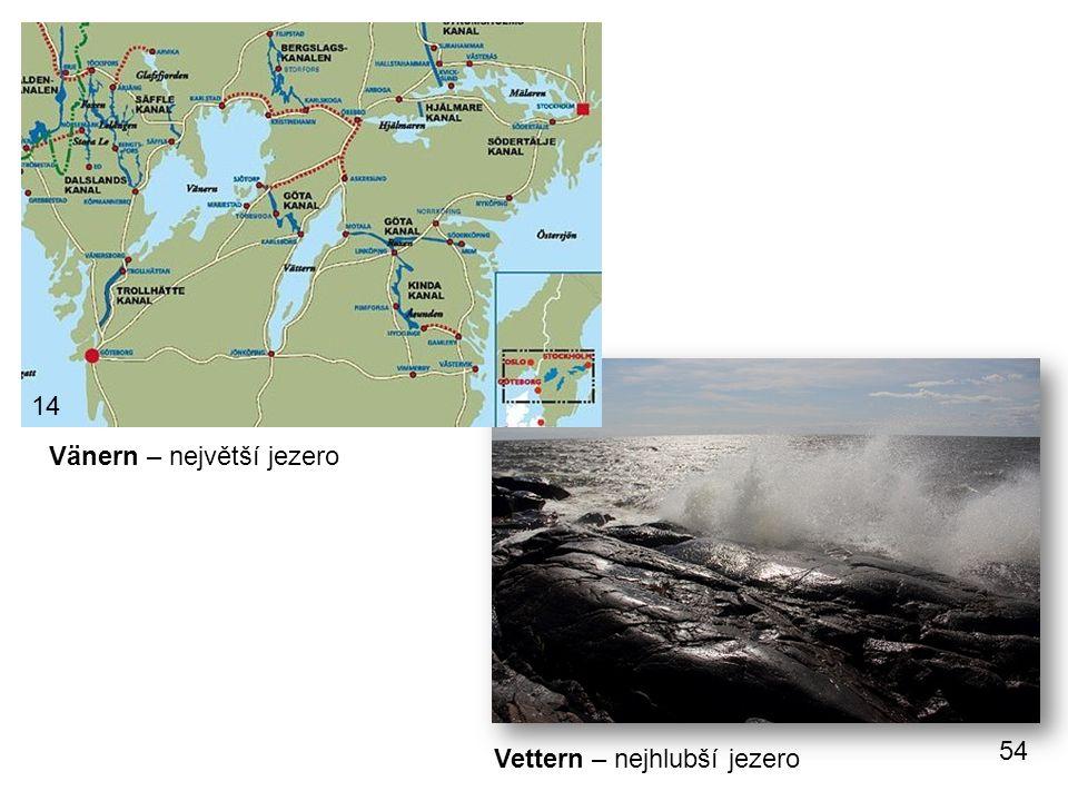 14 Vänern – největší jezero 54 Vettern – nejhlubší jezero