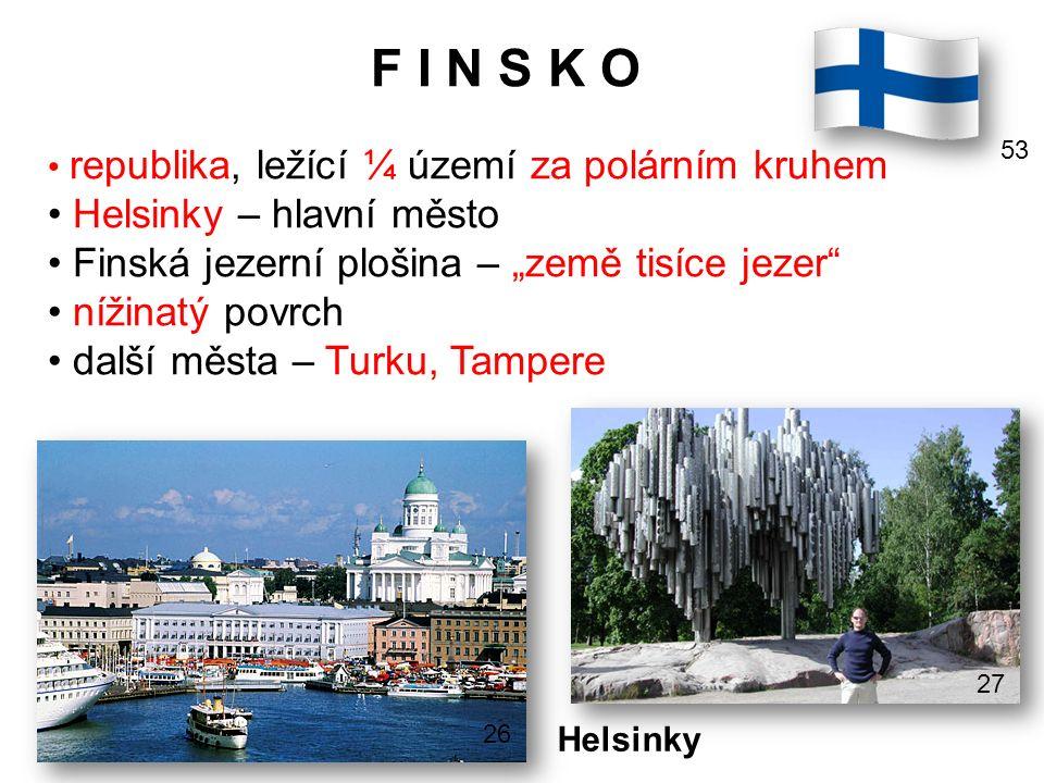 F I N S K O Helsinky – hlavní město