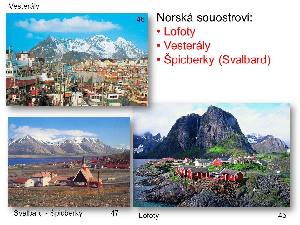 Norská souostroví: Lofoty Vesterály Špicberky (Svalbard) Vesterály 46