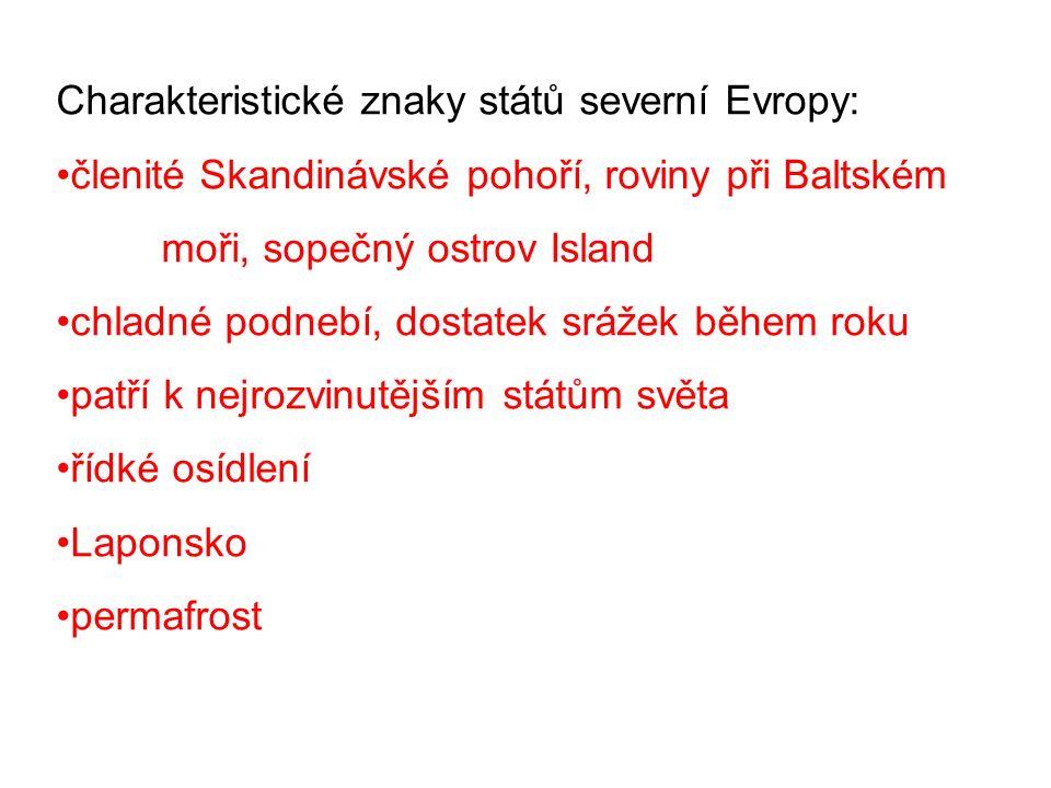 Charakteristické znaky států severní Evropy: