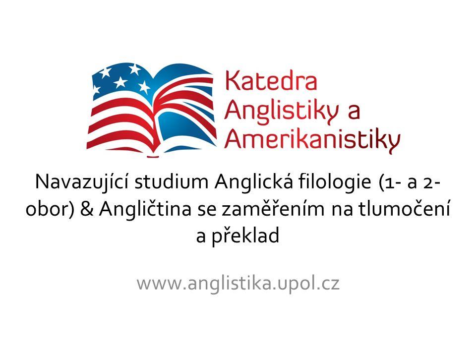 Navazující studium Anglická filologie (1- a 2-obor) & Angličtina se zaměřením na tlumočení a překlad
