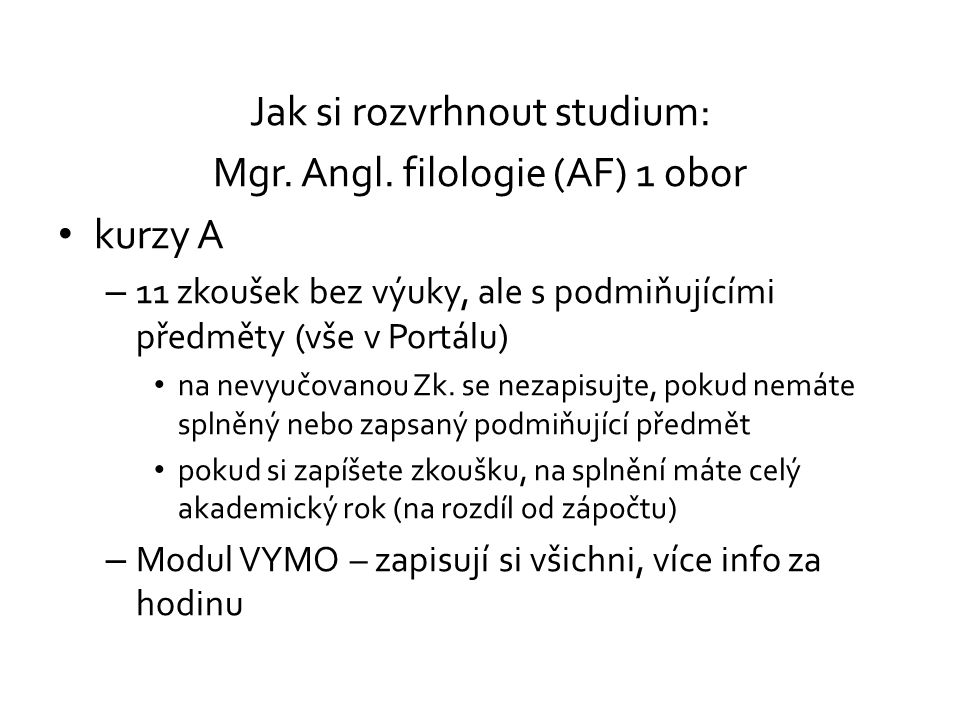 Jak si rozvrhnout studium: Mgr. Angl. filologie (AF) 1 obor kurzy A