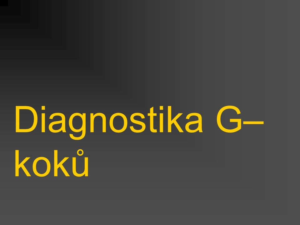 Diagnostika G– koků