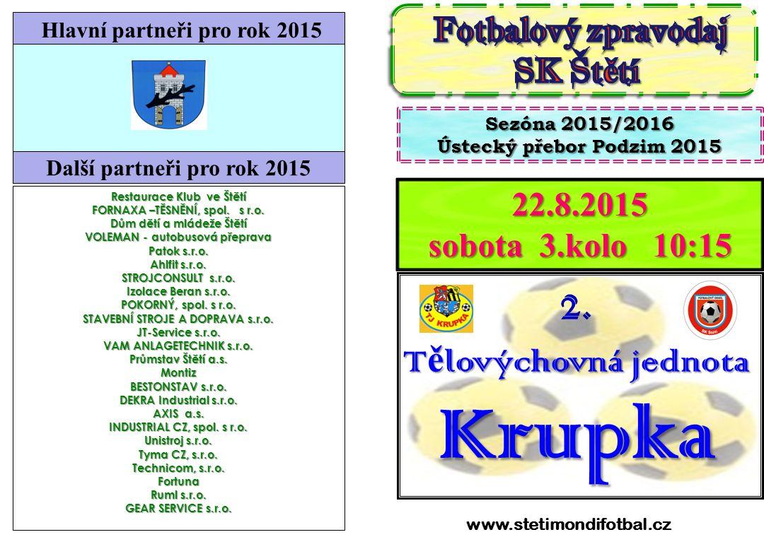 Krupka 2. Tělovýchovná jednota SK Štětí 22.8.2015 sobota 3.kolo 10:15