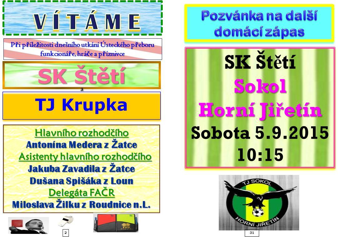 V Í T Á M E SK Štětí Sokol SK Štětí Horní Jiřetín