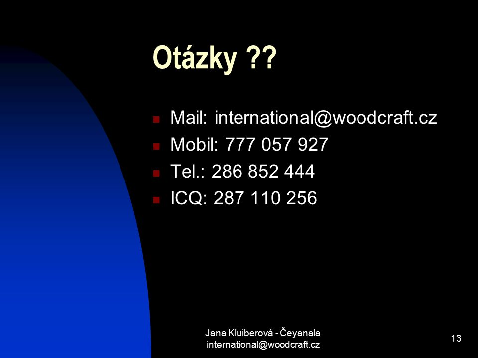 Jana Kluiberová - Čeyanala international@woodcraft.cz