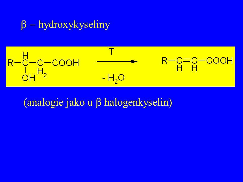 - hydroxykyseliny (analogie jako u b halogenkyselin)