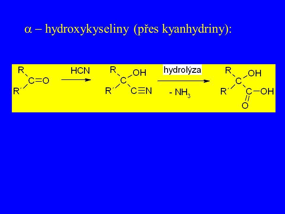 - hydroxykyseliny (přes kyanhydriny):