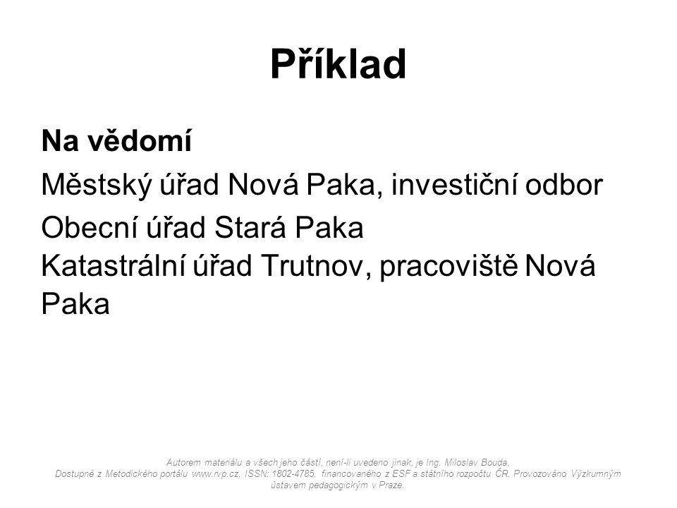 Příklad Na vědomí Městský úřad Nová Paka, investiční odbor