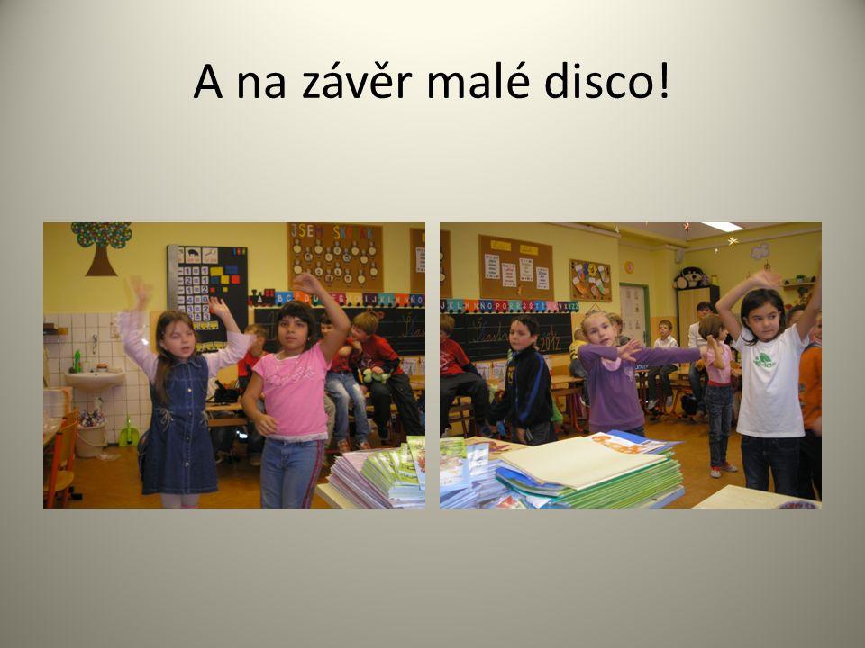A na závěr malé disco!