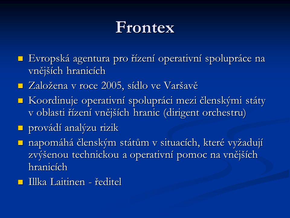 Frontex Evropská agentura pro řízení operativní spolupráce na vnějších hranicích. Založena v roce 2005, sídlo ve Varšavě.