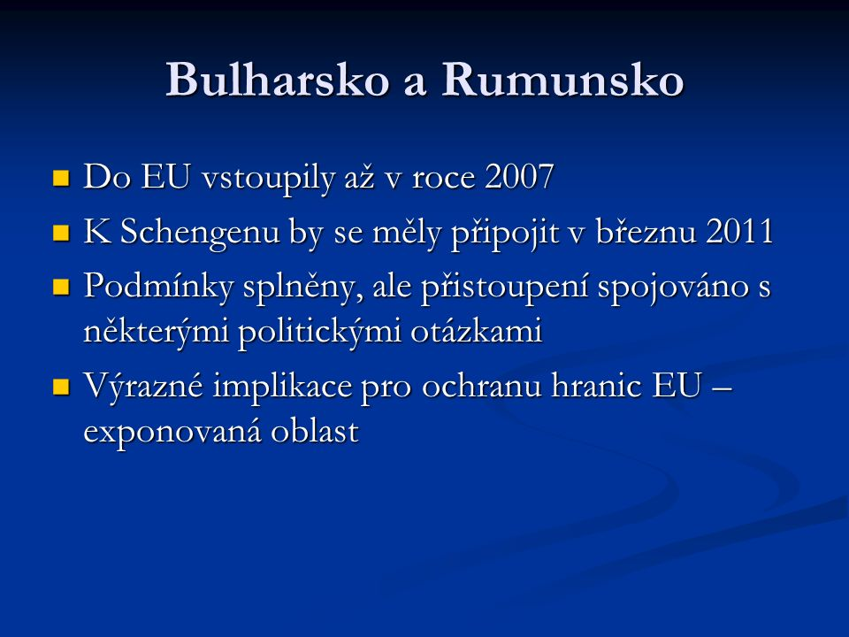 Bulharsko a Rumunsko Do EU vstoupily až v roce 2007