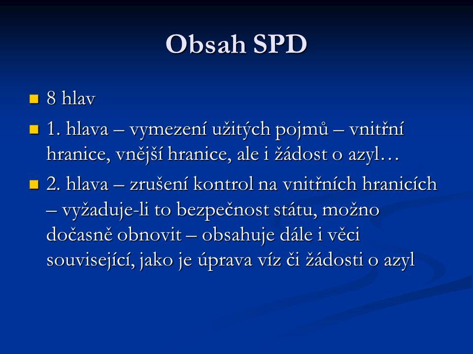Obsah SPD 8 hlav. 1. hlava – vymezení užitých pojmů – vnitřní hranice, vnější hranice, ale i žádost o azyl…