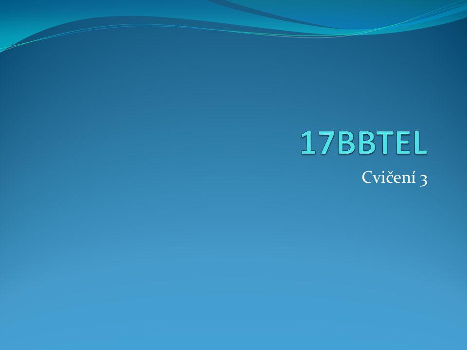 17BBTEL Cvičení 3