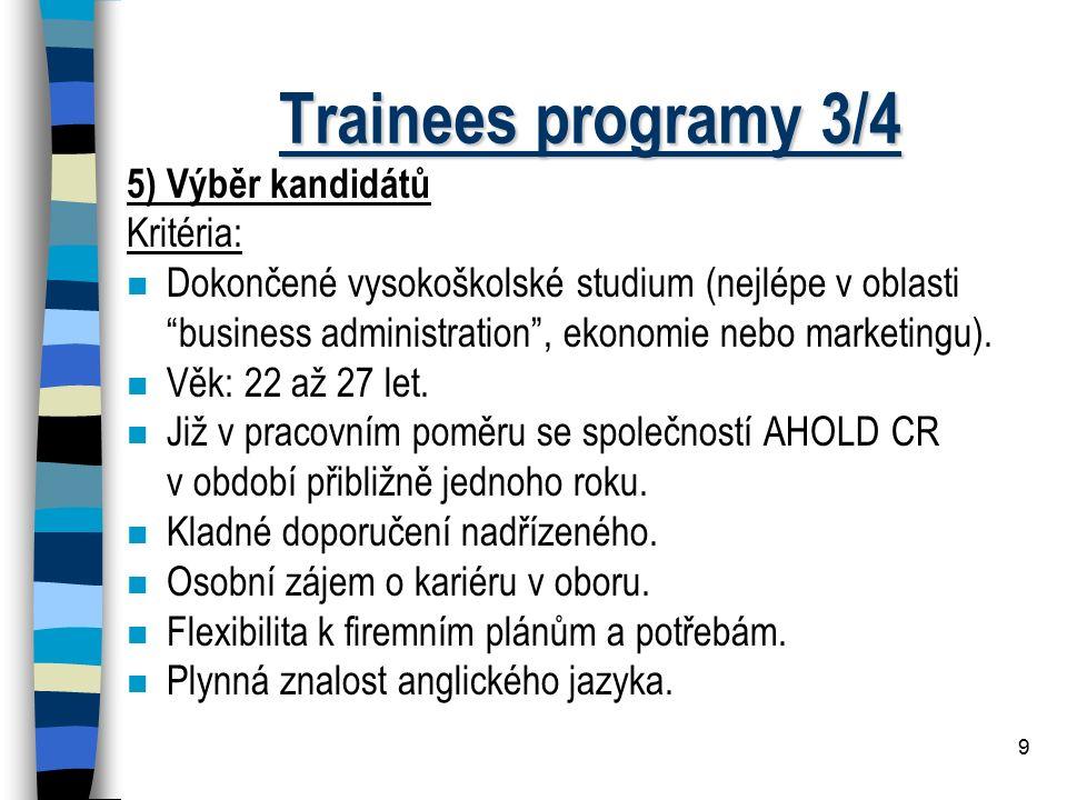 Trainees programy 3/4 5) Výběr kandidátů Kritéria: